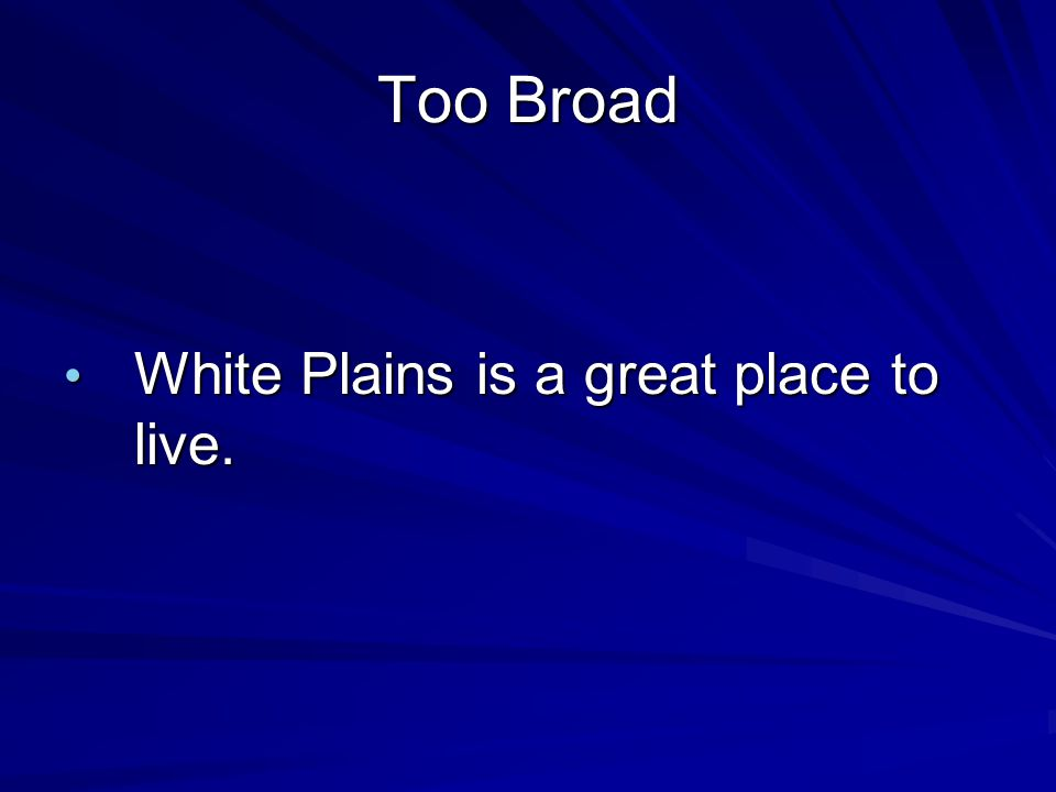 Too Broad White Plains is a great place to live.