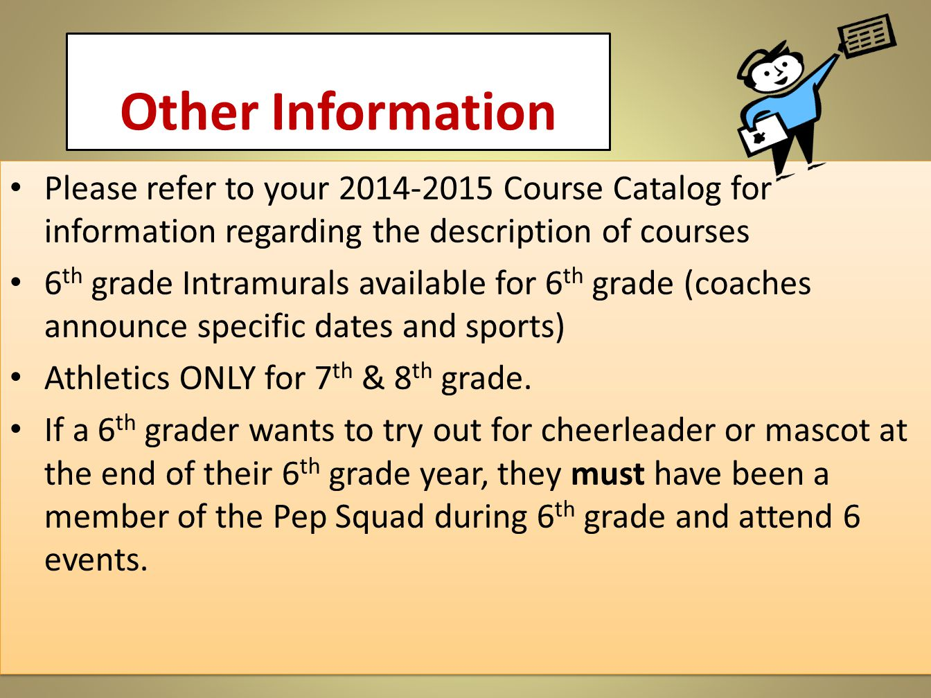 Other Information Please refer to your 2014-2015 Course Catalog for information regarding the description of courses.