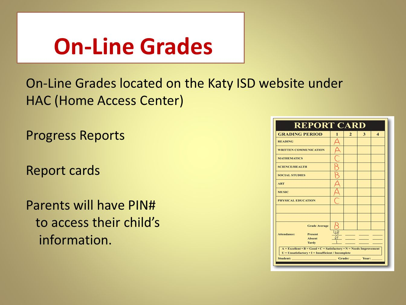 On-Line Grades On-Line Grades located on the Katy ISD website under