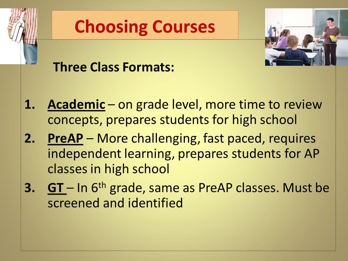 Choosing Courses Three Class Formats: