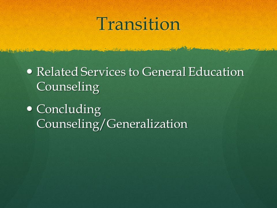 Transition Related Services to General Education Counseling