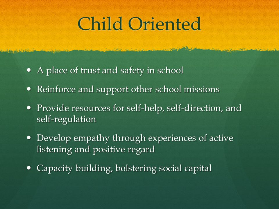 Child Oriented A place of trust and safety in school