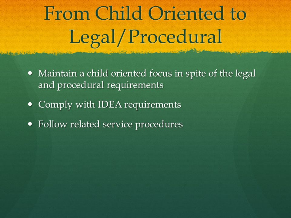 From Child Oriented to Legal/Procedural