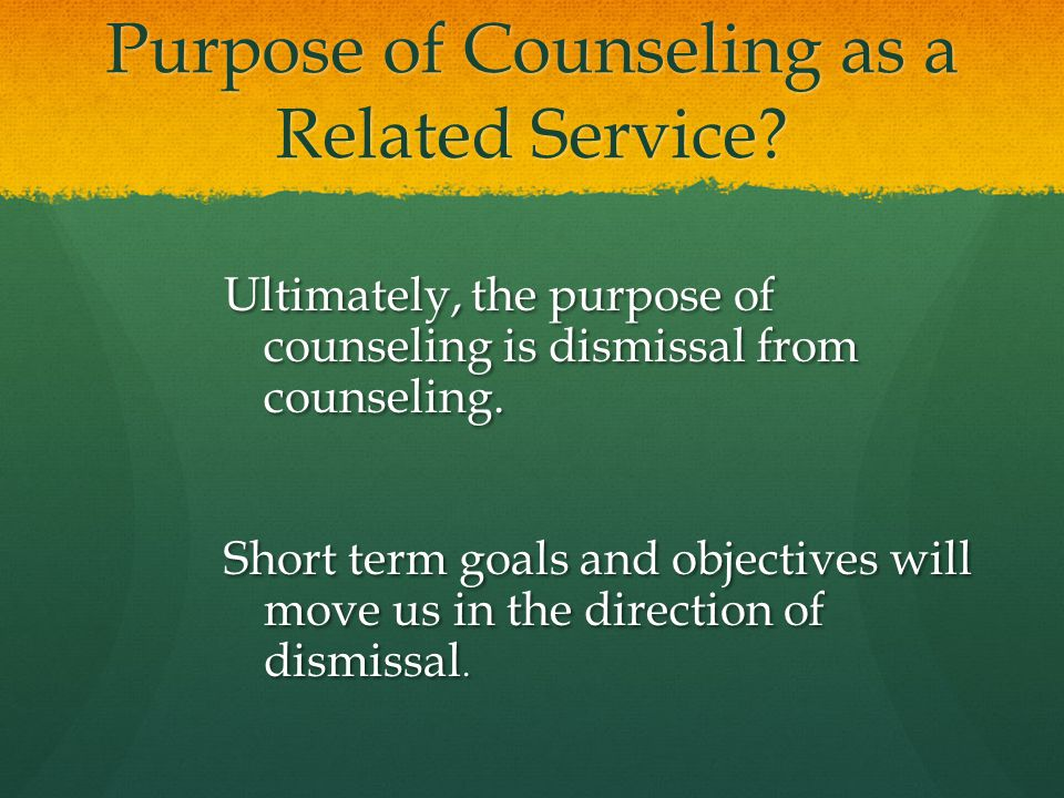 Purpose of Counseling as a Related Service