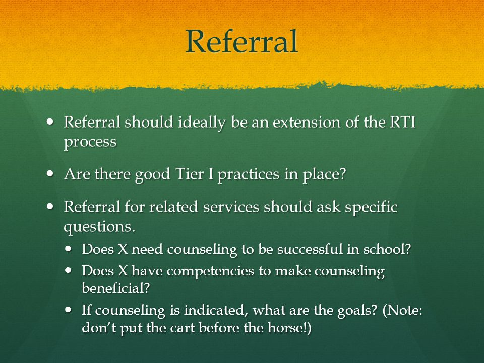Referral Referral should ideally be an extension of the RTI process