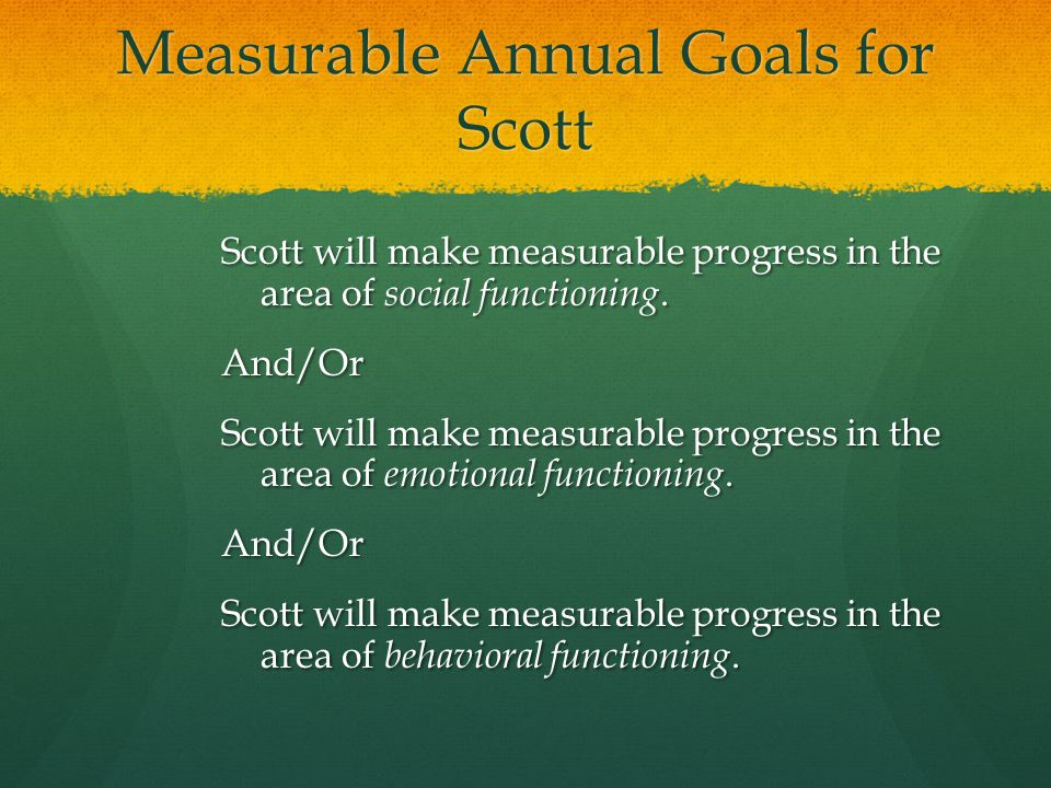 Measurable Annual Goals for Scott