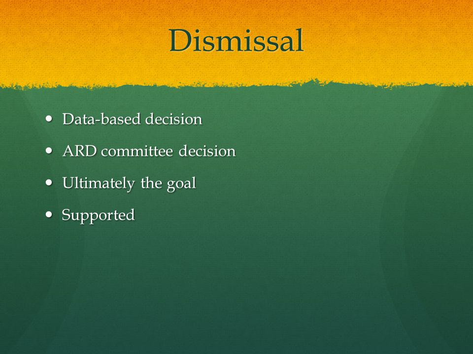 Dismissal Data-based decision ARD committee decision