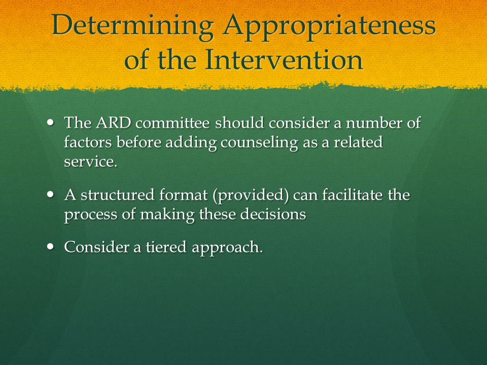 Determining Appropriateness of the Intervention