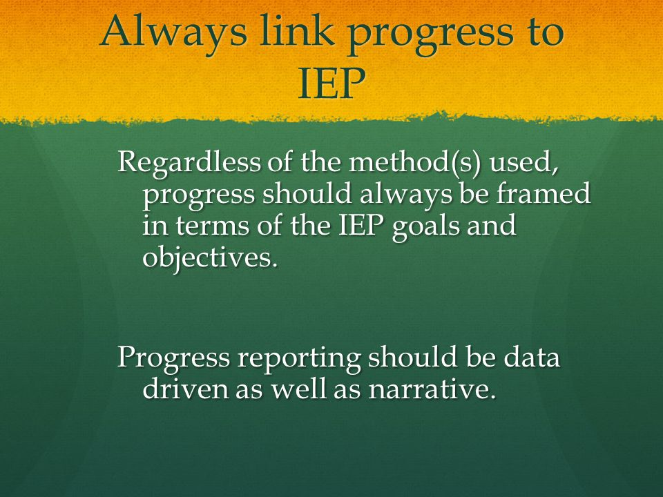 Always link progress to IEP