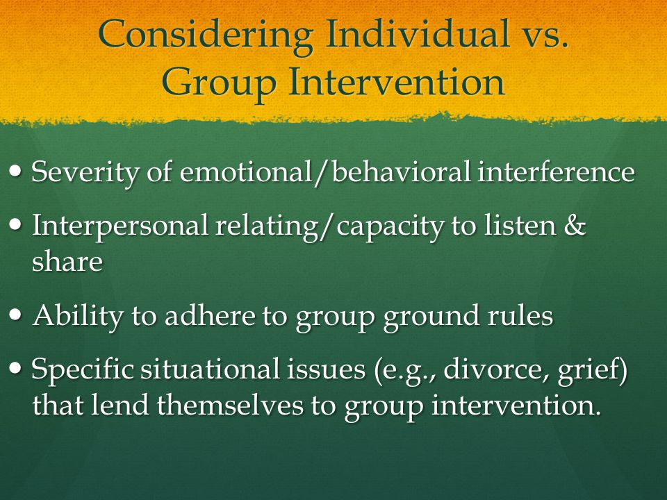Considering Individual vs. Group Intervention