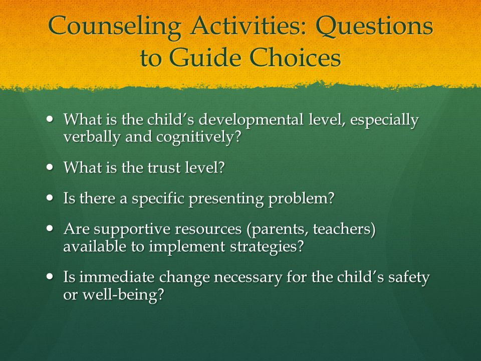 Counseling Activities: Questions to Guide Choices