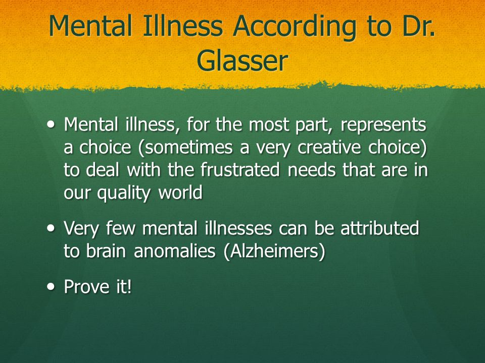 Mental Illness According to Dr. Glasser