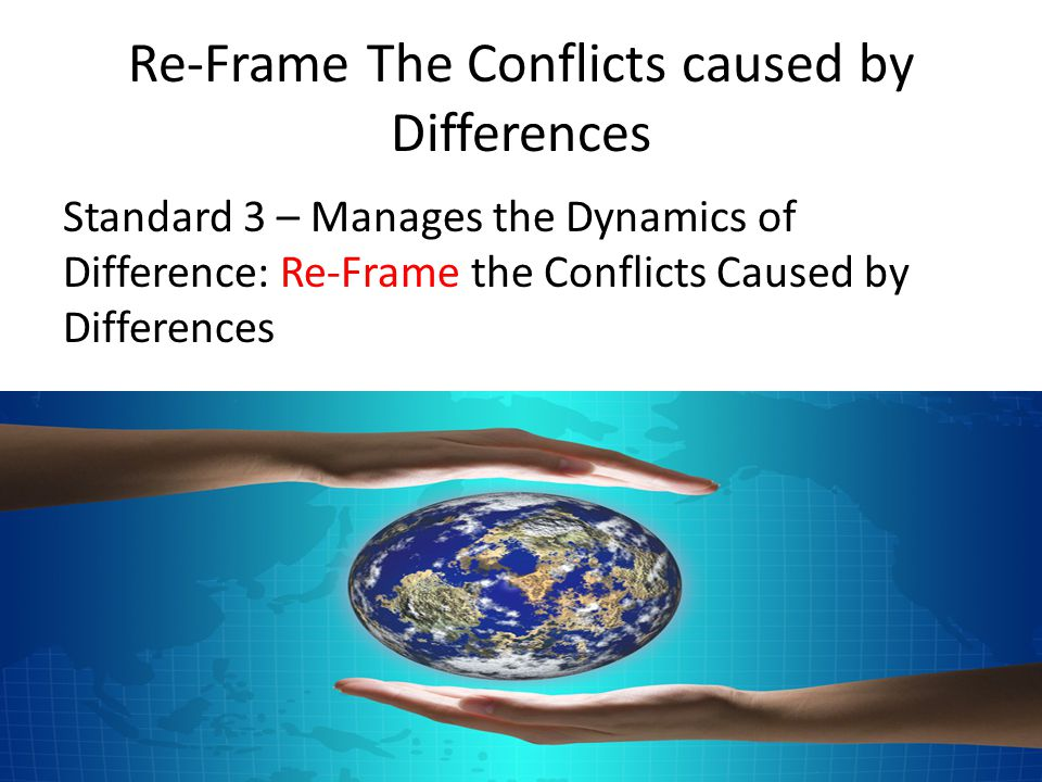 Re-Frame The Conflicts caused by Differences