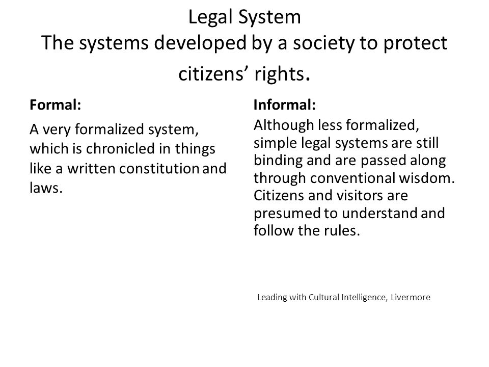 Legal System The systems developed by a society to protect citizens' rights.