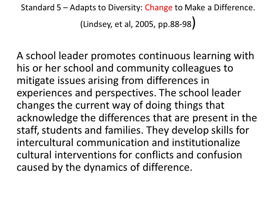 Standard 5 – Adapts to Diversity: Change to Make a Difference