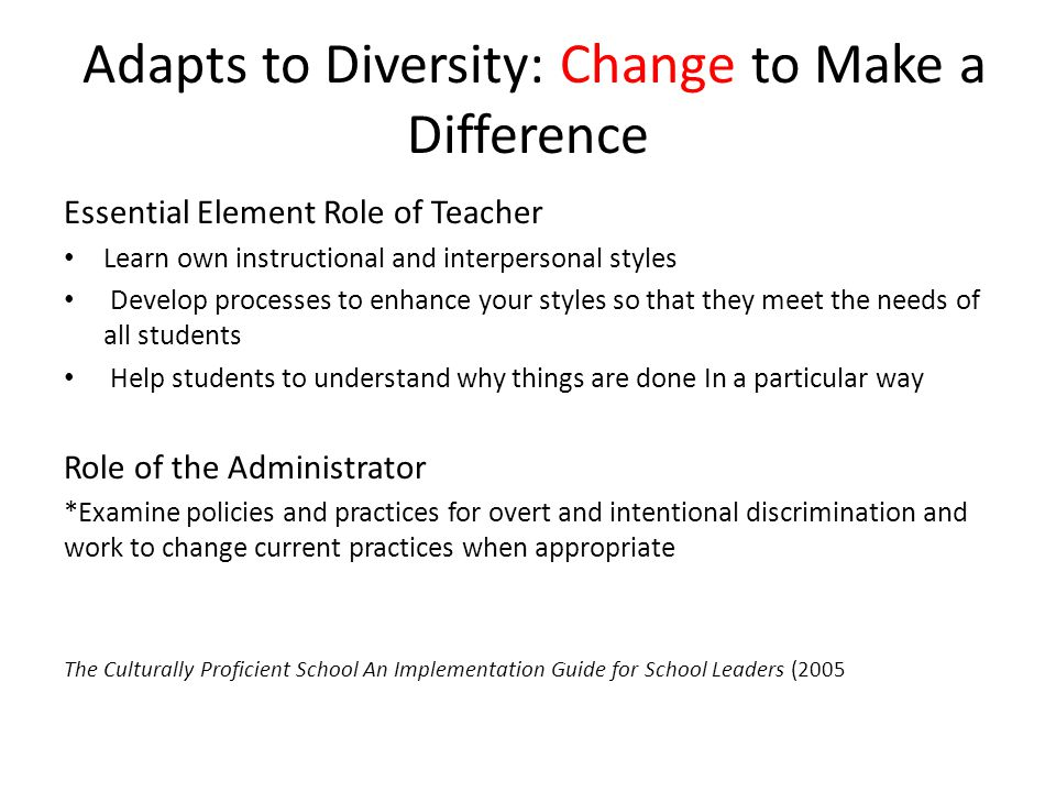 Adapts to Diversity: Change to Make a Difference