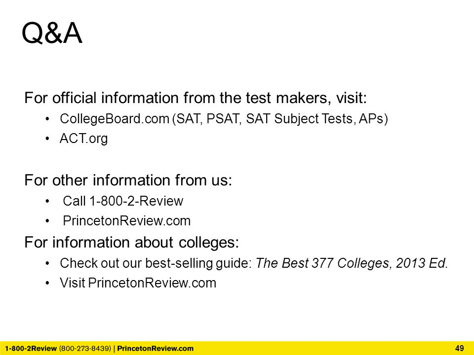 Q&A For official information from the test makers, visit: