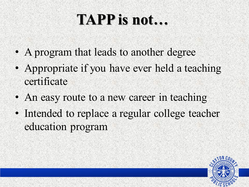 TAPP is not… A program that leads to another degree