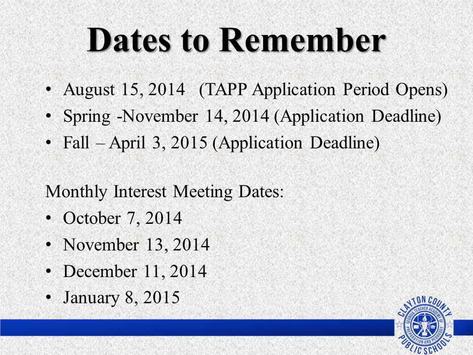 Dates to Remember August 15, 2014 (TAPP Application Period Opens)