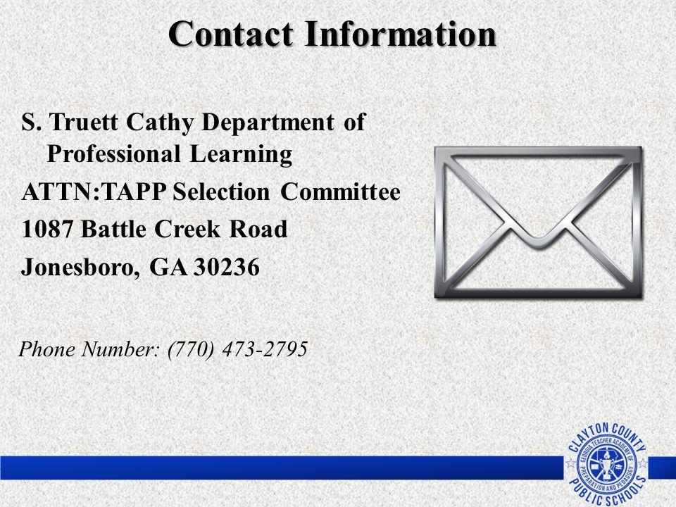 Contact Information S. Truett Cathy Department of Professional Learning ATTN:TAPP Selection Committee 1087 Battle Creek Road Jonesboro, GA 30236