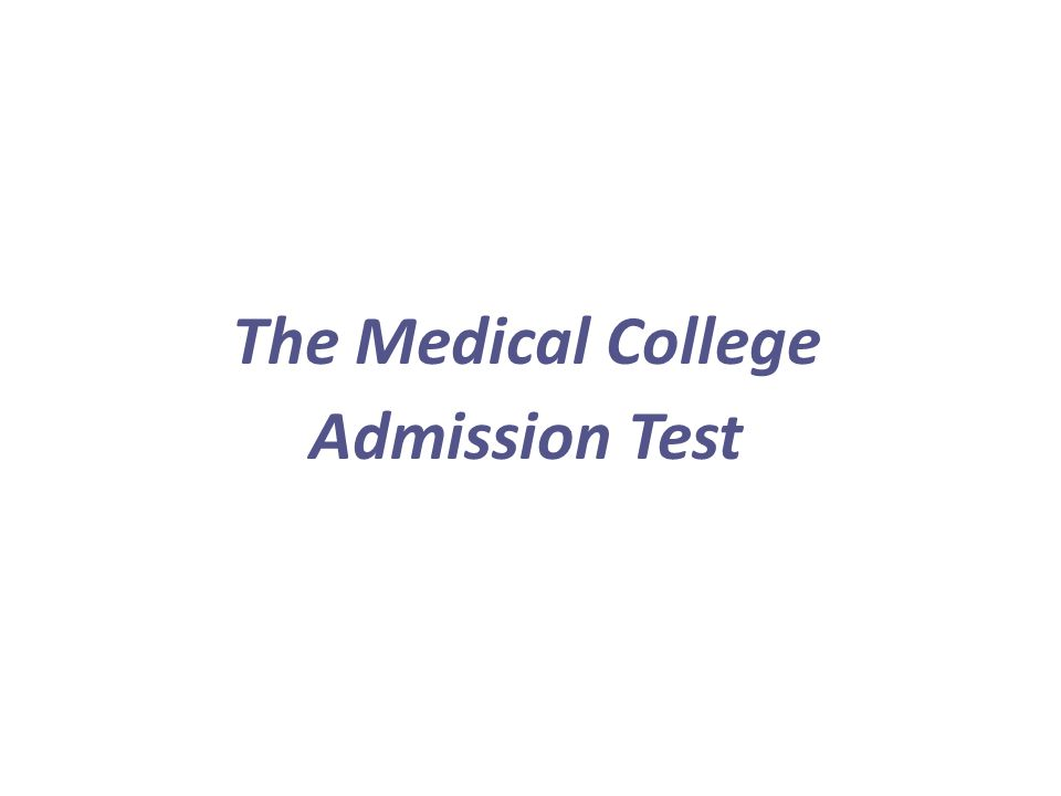 The Medical College Admission Test