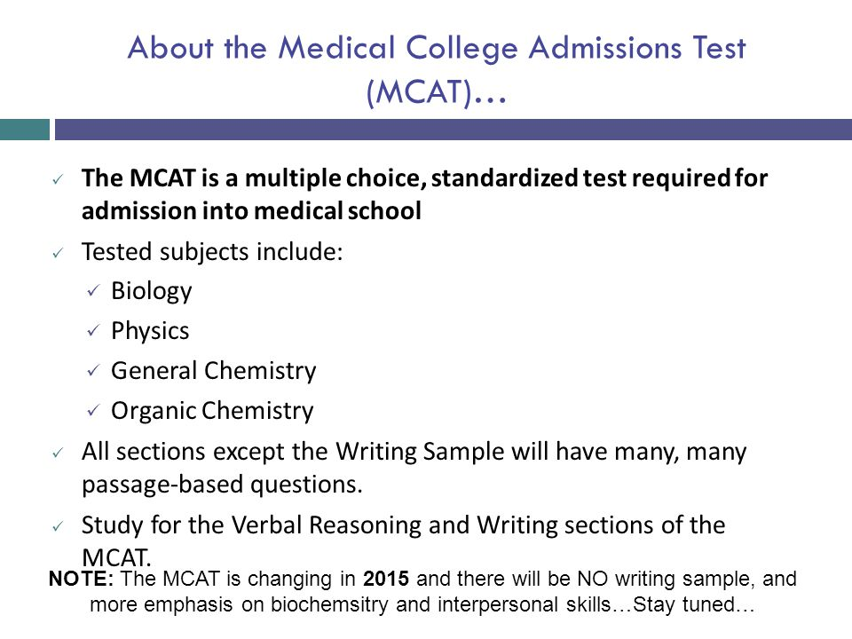 About the Medical College Admissions Test (MCAT)…