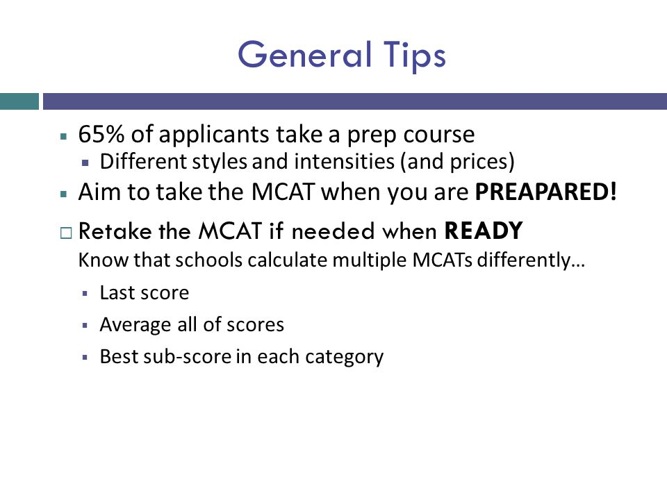 General Tips 65% of applicants take a prep course