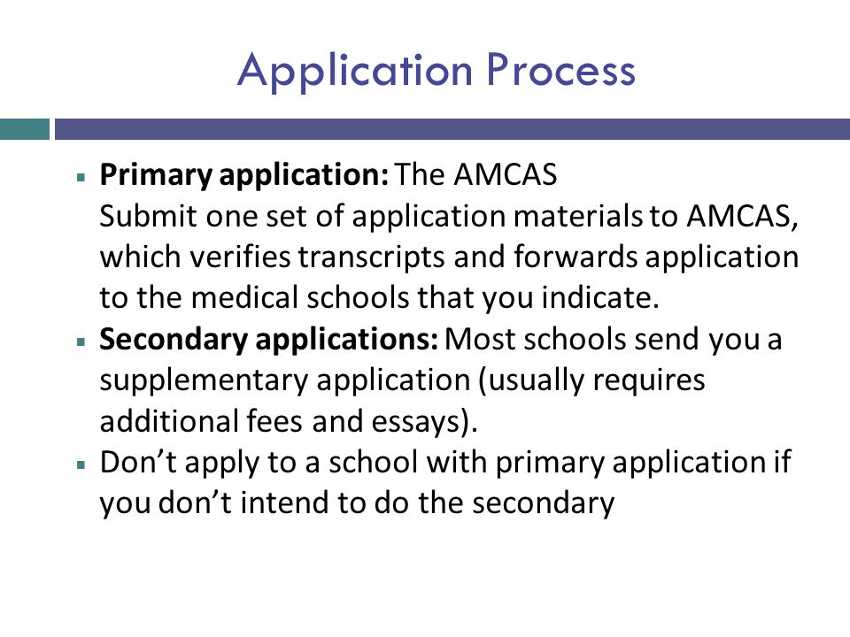 Application Process Primary application: The AMCAS