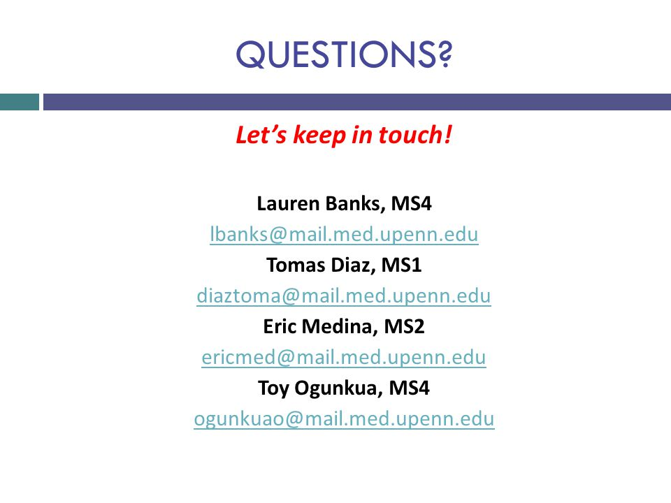 QUESTIONS Let's keep in touch! Lauren Banks, MS4