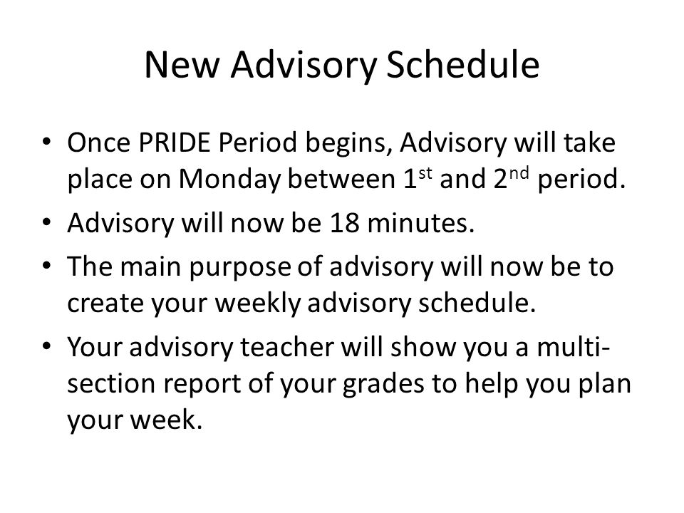 New Advisory Schedule Once PRIDE Period begins, Advisory will take place on Monday between 1st and 2nd period.