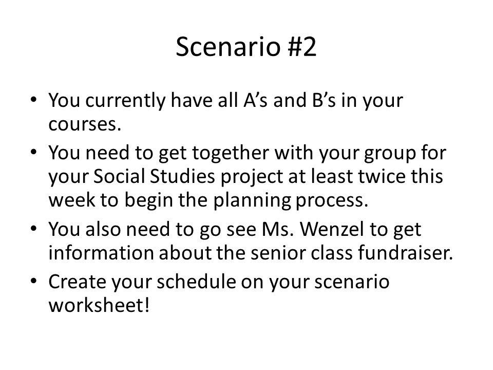 Scenario #2 You currently have all A's and B's in your courses.