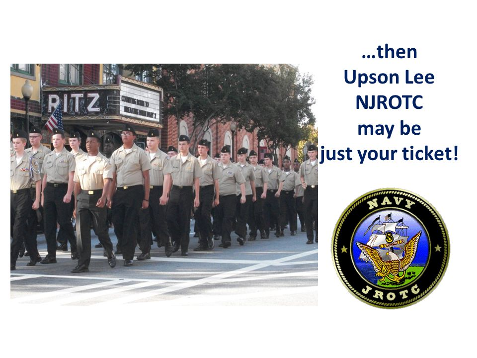 …then Upson Lee NJROTC may be just your ticket!