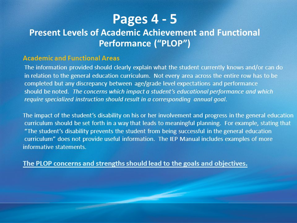 Pages 4 - 5 Present Levels of Academic Achievement and Functional Performance ( PLOP )