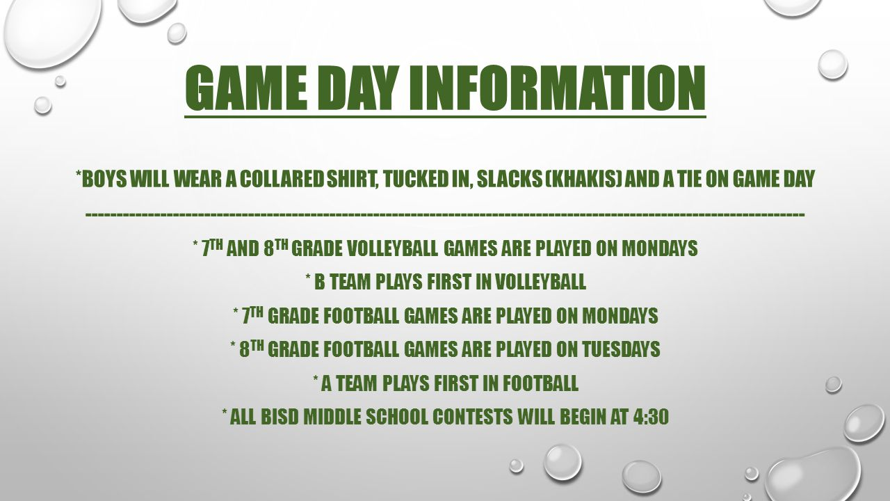 GAME DAY INFORMATION *BOYS WILL WEAR A COLLARED SHIRT, TUCKED IN, SLACKS (KHAKIS) AND A TIE ON GAME DAY.