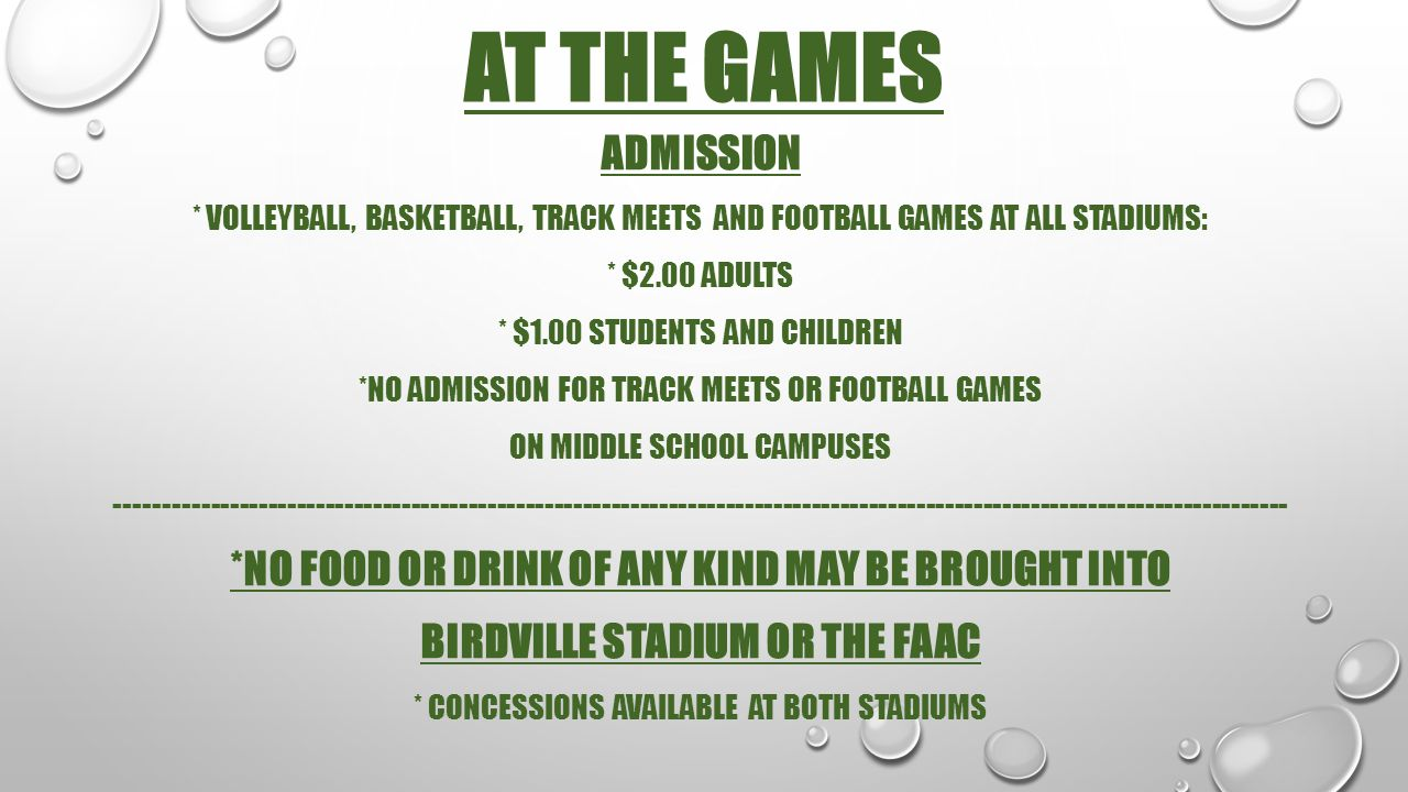 AT THE GAMES Admission. * Volleyball, basketball, track meets and football games at all stadiums: