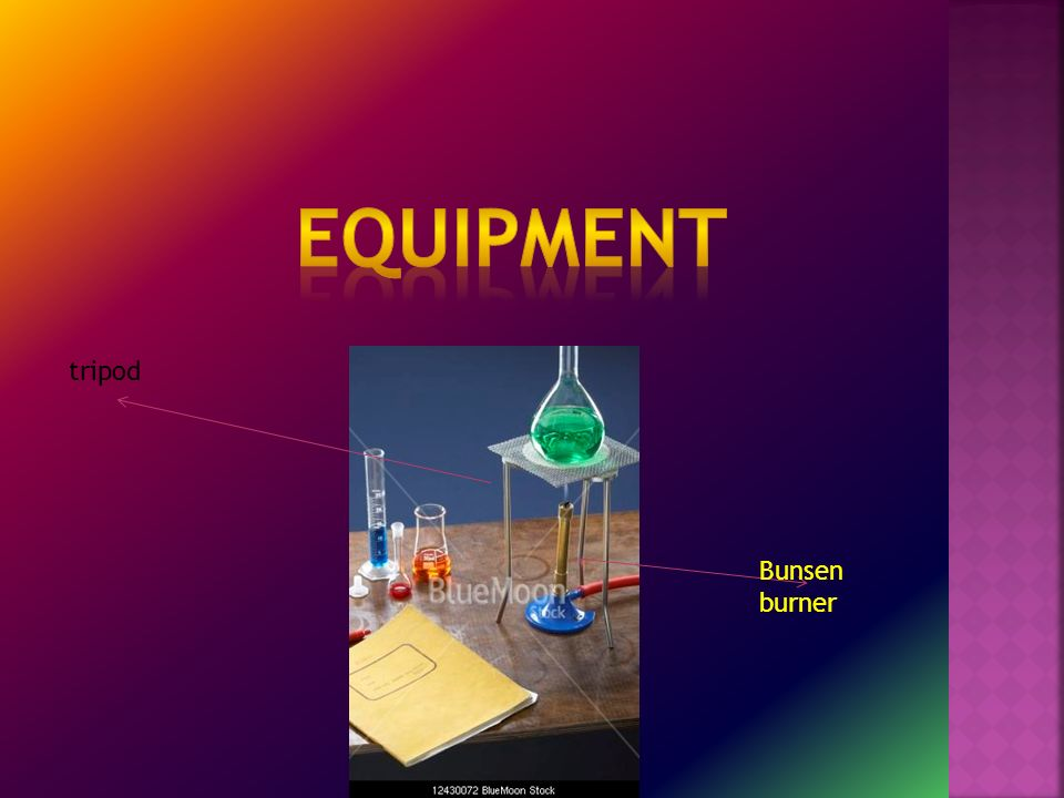 EQUIPMENT tripod Bunsen burner