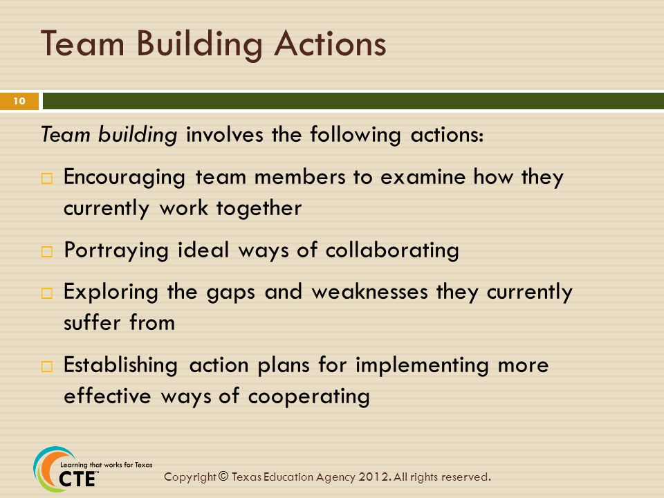Team Building Actions Team building involves the following actions: