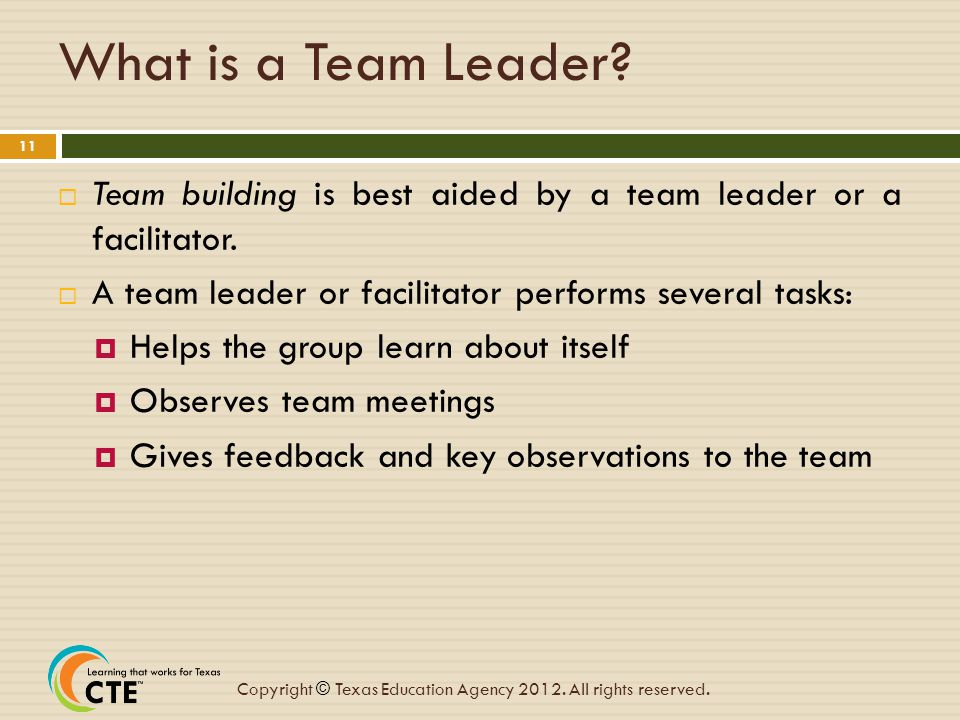 What is a Team Leader Team building is best aided by a team leader or a facilitator. A team leader or facilitator performs several tasks: