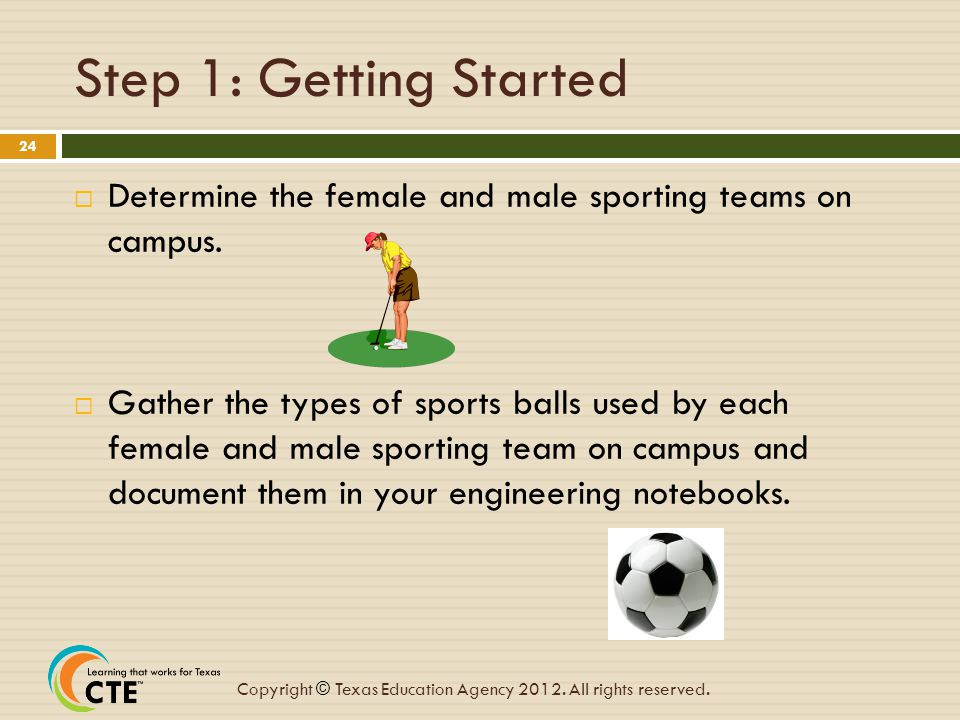 Step 1: Getting Started Determine the female and male sporting teams on campus.