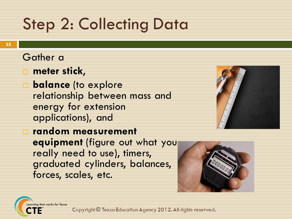 Step 2: Collecting Data Gather a meter stick,