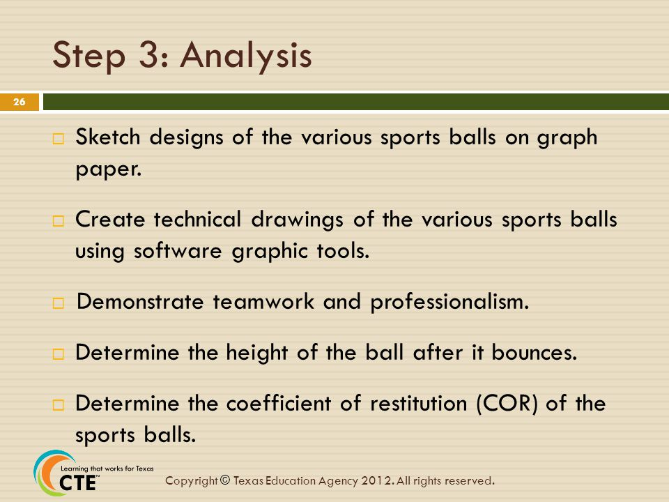 Step 3: Analysis Sketch designs of the various sports balls on graph paper.