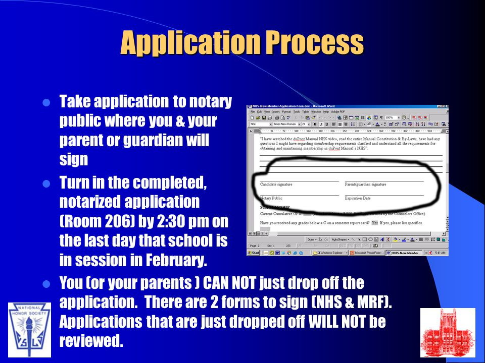 Application Process Take application to notary public where you & your parent or guardian will sign.