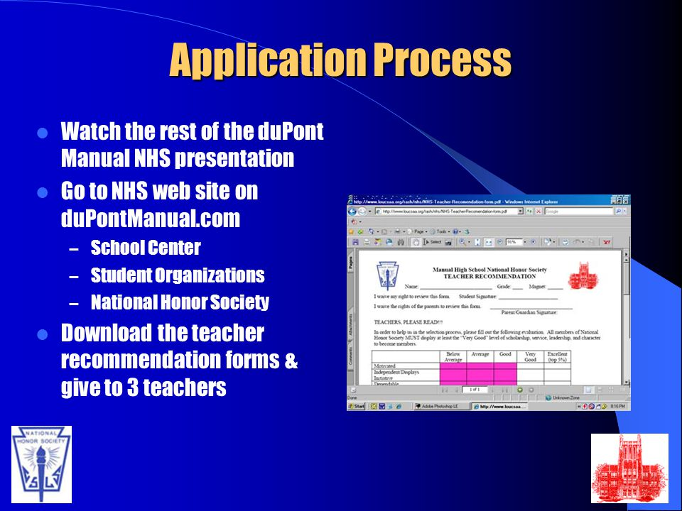Application Process Watch the rest of the duPont Manual NHS presentation. Go to NHS web site on duPontManual.com.