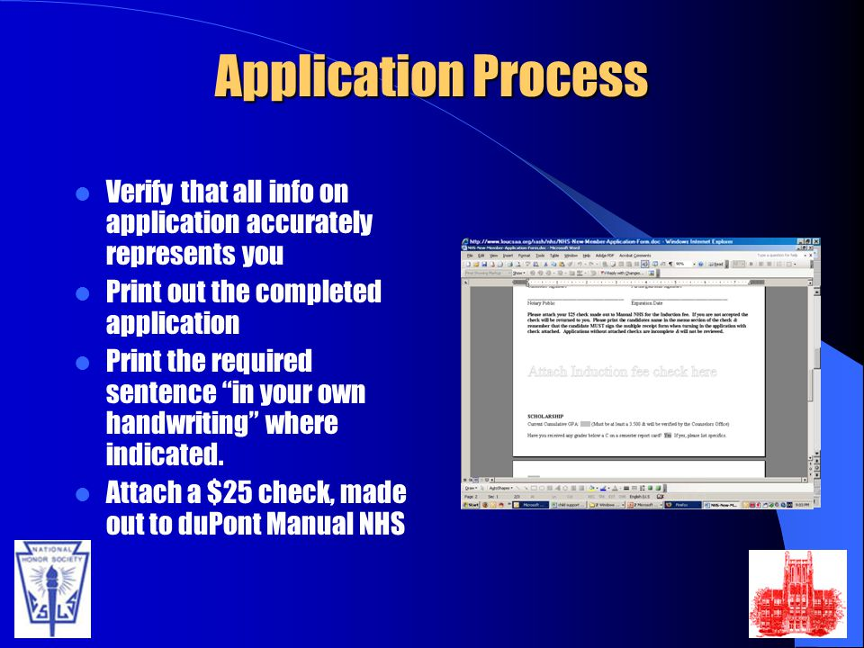 Application Process Verify that all info on application accurately represents you. Print out the completed application.