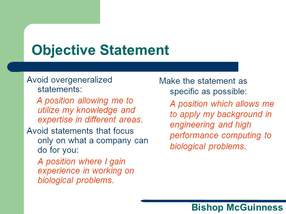 Objective Statement Avoid overgeneralized statements: