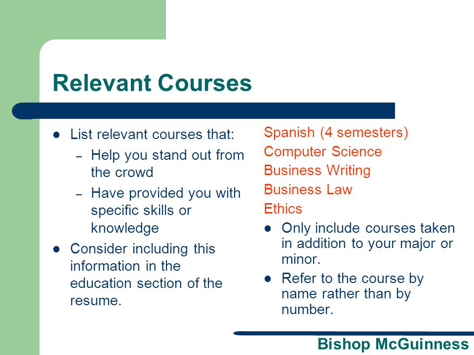 Relevant Courses List relevant courses that: