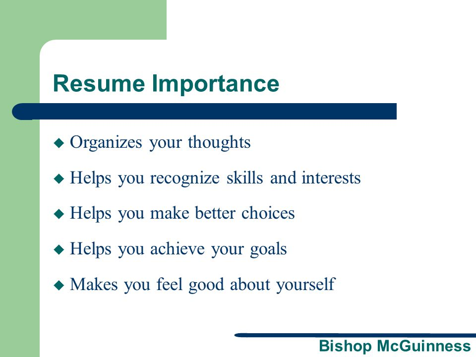 5 Resume Importance Organizes your thoughts