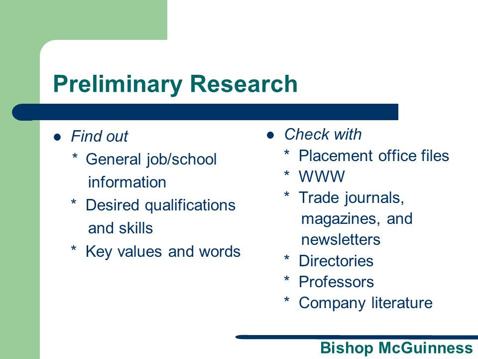 Preliminary Research Find out * General job/school information