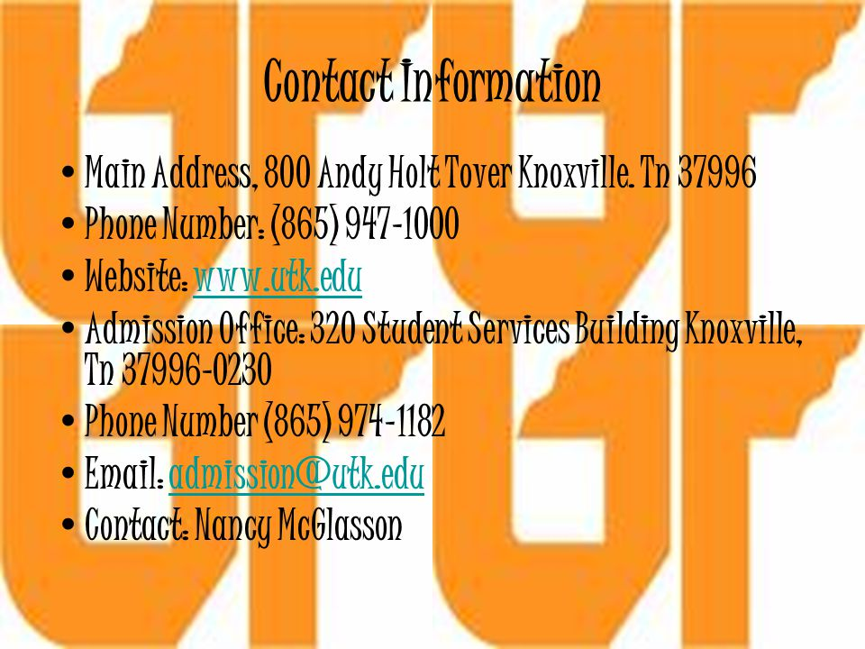 Contact Information Main Address, 800 Andy Holt Tover Knoxville. Tn 37996. Phone Number: (865) 947-1000.