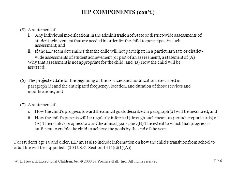 IEP COMPONENTS (con t.) (5) A statement of